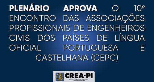 Plenário aprova o 10º Encontro das Associações Profissionais de Engenheiros Civis dos Países de Língua Oficial Portuguesa e Castelhana (CEPC)