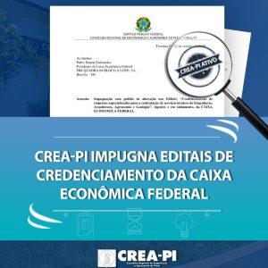 Crea-PI impugna editais de credenciamento da Caixa Econômica Federal