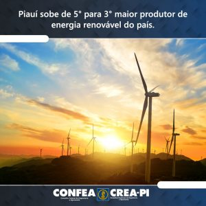 Piauí sobe de 5° para 3° maior produtor de energia renovável do país