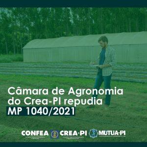 Câmara de Agronomia do Crea-PI se manifesta contra a MP 1040/2021